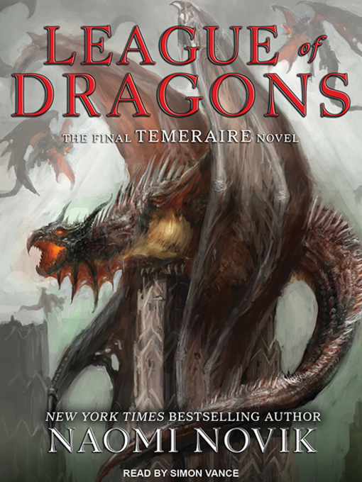 Title details for League of Dragons by Naomi Novik - Available